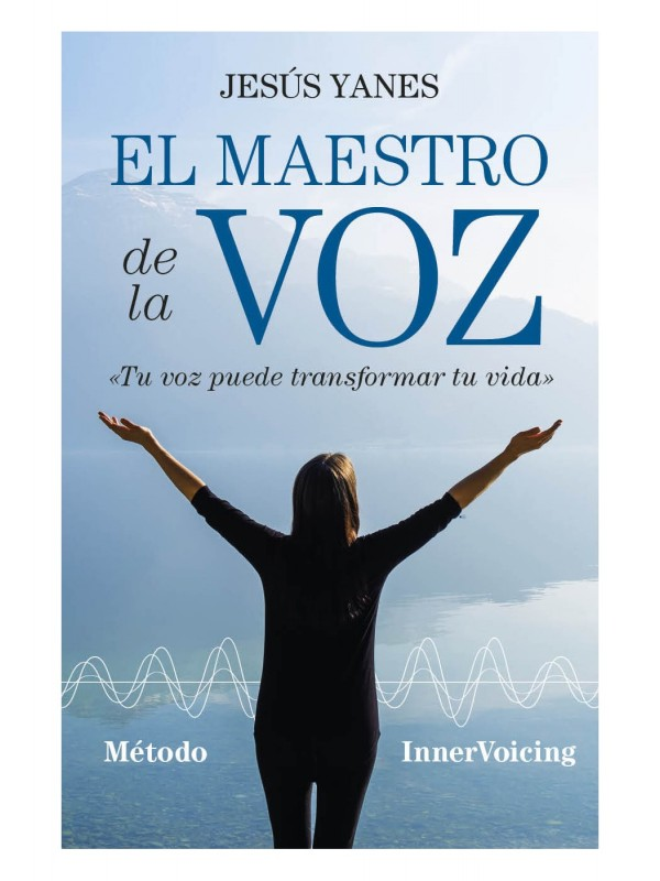 EL MAESTRO DE LA VOZ - JESÚS YANEZ - 9788416002993